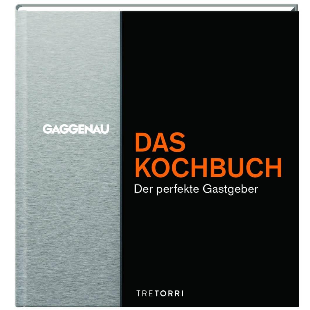 Gaggenau DAS KOCHBUCH: auf über 200 Seiten lernen Leser spannende Rezepte für den Dampfbackofen kennen sowie die Etikette für den perfekten Gastgeber. (Foto: Gaggenau)